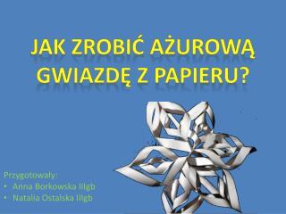 Jak zrobić ażurową gwiazdę z papieru?