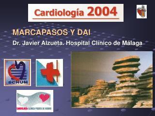 MARCAPASOS Y DAI Dr. Javier Alzueta. Hospital Clínico de Málaga
