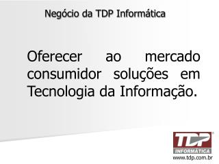 Neg�cio da TDP Inform�tica