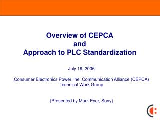 Overview of CEPCA and Approach to PLC Standardization