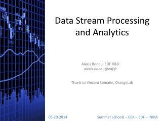 Data Stream Processing and Analytics