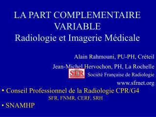 LA PART COMPLEMENTAIRE VARIABLE Radiologie et Imagerie Médicale