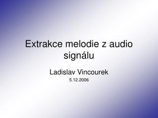 Extrakce melodie z audio signálu