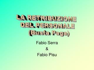 Fabio Serra & Fabio Pisu
