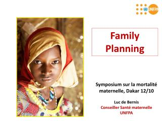 Symposium sur la mortalit é maternelle,  Dakar 12/10 Luc de Bernis Conseiller Santé maternelle
