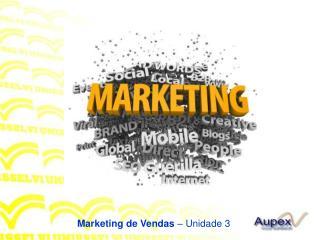 Marketing de Vendas  � Unidade 3