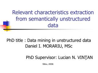 Relevant characteristics extraction from semantically unstructured data