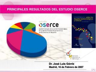 PRINCIPALES RESULTADOS DEL ESTUDIO OSERCE