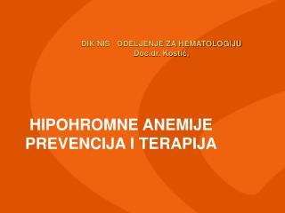 DIK NIS   ODELJENJE ZA HEMATOLOGIJU            Doc.dr. Kostić,