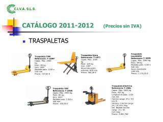 CATÁLOGO 2011-2012      (Precios sin IVA)