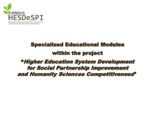 """Specialized Educational Modules within the project  """" Higher Education System Development"""