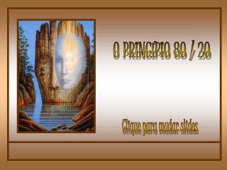 O PRINCÍPIO 80 / 20