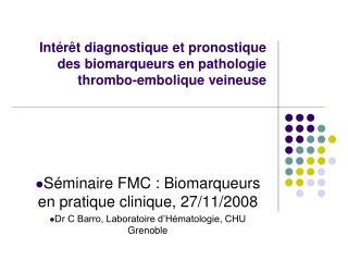 Int r t diagnostique et pronostique des biomarqueurs en pathologie thrombo-embolique veineuse