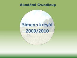 Simenn kréyòl 2009/2010