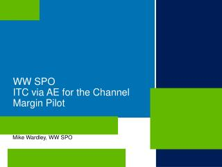 WW SPO  ITC via AE for the Channel Margin Pilot