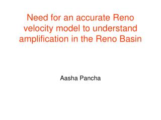 Need for an accurate Reno velocity model to understand amplification in the Reno Basin