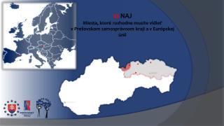 10  NAJ Miesta, ktoré rozhodne musíte vidieť v Prešovskom samosprávnom kraji a v Európskej únii