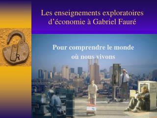 Les enseignements exploratoires d'économie à Gabriel Fauré