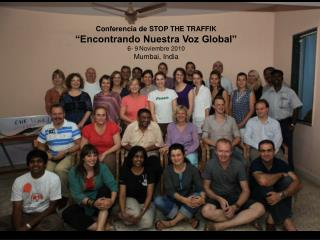Conferencia de STOP THE TRAFFIK �Encontrando Nuestra Voz Global� 6- 9 Noviembre 2010
