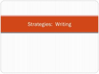 Strategies:  Writing