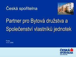 Česká spořitelna Partner pro Bytová družstva a Společenství vlastníků jednotek