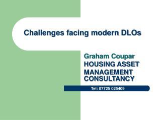 Challenges facing modern DLOs