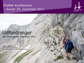 ProNet Konference  –  Korsør 29. november 2011