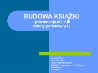 BUDOWA KSIAZKI - prezentacja dla II-III szkoly podstawowej