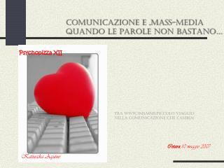 TRA WWW,SMS,MMS:PICCOLO VIAGGIO  NELLA COMUNICAZIONE CHE CAMBIA!