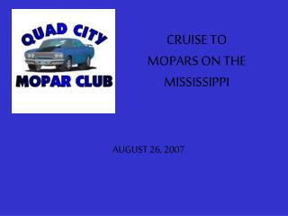 CRUISE TO  MOPARS ON THE MISSISSIPPI