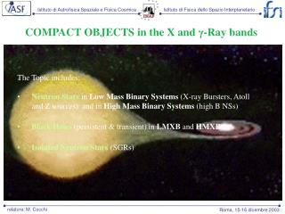 COMPACT OBJECTS in the X and  γ -Ray bands