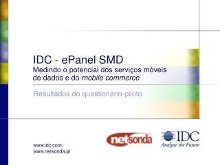 IDC - ePanel SMD Medindo o potencial dos serviços móveis de dados e do  mobile commerce