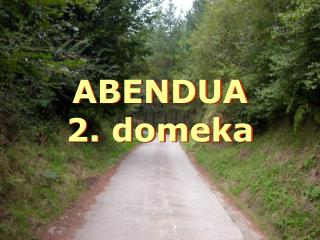 ABENDUA  2. domeka