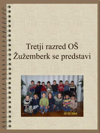 Tretji razred OŠ Žužemberk se predstavi