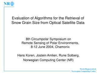 Evaluation of Algorithms for the Retrieval of Snow Grain Size from Optical Satellite Data