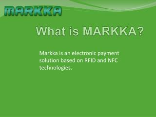 What is MARKKA?