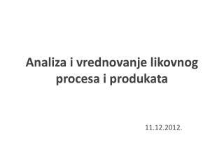 Analiza i vrednovanje likovnog procesa i  produkata