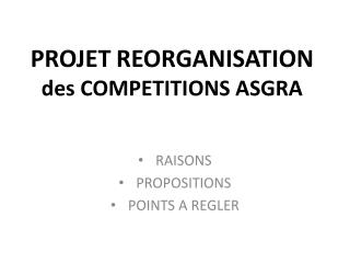 PROJET REORGANISATION  des COMPETITIONS ASGRA