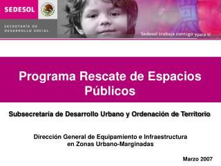 PROGRAMA DE RESCATE DE ESPACIOS PÚBLICOS URBANOS