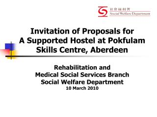 Invitation of Proposals for  A Supported Hostel at Pokfulam  Skills Centre, Aberdeen