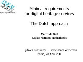 Minimal requirements  for digital heritage services - The Dutch approach