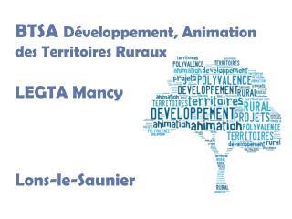 BTSA  Développement, Animation des Territoires Ruraux LEGTA Mancy Lons-le-Saunier