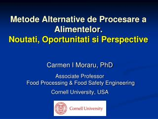 Metode Alternative de Procesare a Alimentelor. Noutati, Oportunitati si Perspective