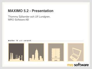 MAXIMO 5.2 - Presentation