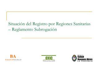 Situación del Registro por Regiones Sanitarias – Reglamento Subrogación