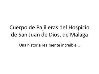 Cuerpo de Pajilleras del Hospicio de San Juan de Dios, de Málaga