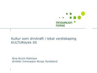 Kultur som drivkraft i lokal verdiskaping KULTURdykk 05