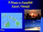 A Week In Paradise  Kauai, Hawaii