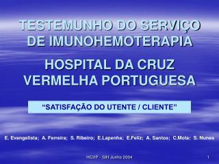 TESTEMUNHO DO SERVIÇO DE IMUNOHEMOTERAPIA  HOSPITAL DA CRUZ VERMELHA PORTUGUESA