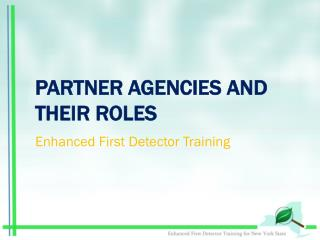 PARTNER AGENCIES AND THEIR  ROLES